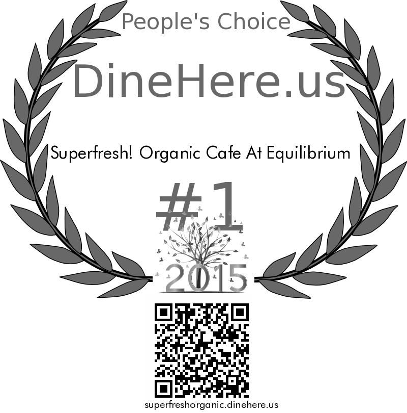 Superfresh! Organic Cafe At Equilibrium DineHere.us 2015 Award Winner